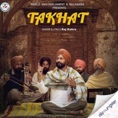 Takhat song download by Raj Kakra