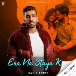 Ena Na Staya Kar song download by Sahil Sobti