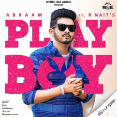Playboy ft Afsana Khan song download by Abraam