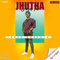 Jhutha Jma Tu song download by Inder Dosanjh