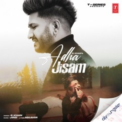 Adha Jisam song download by G Khan