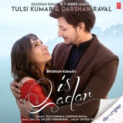 Is Qadar ft Tulsi Kumar song download by Darshan Raval