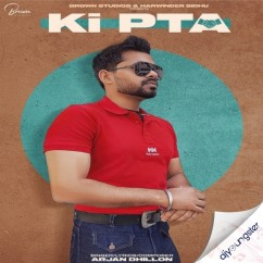 Ki Pta song download by Arjan Dhillon