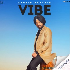 Vibe song download by Satbir Aujla