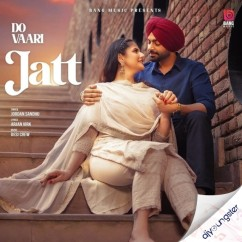 Do Vaari Jatt song download by Jordan Sandhu