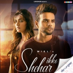 Ikko Shehar song download by Miel