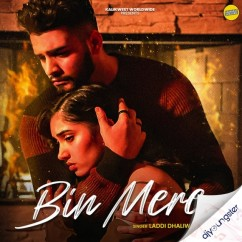 Bin Mere song download by Laddi Dhaliwal