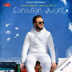 Canadian Jugni song download by Gursewak Dhillon
