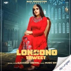 Londono Taweet song download by Sukhdeep Grewal