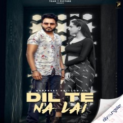 Dil Te Na Lai song download by Harpreet Dhillon
