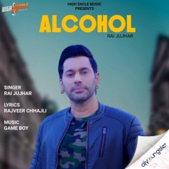 Alcohol song download by Rai Jujhar