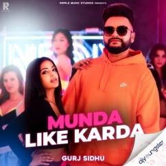 Munda Like Karda song download by Gurj Sidhu