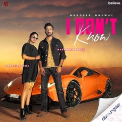 I Dont Know song download by Hardeep Grewal
