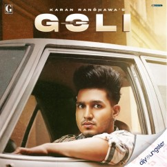 Goli song download by Karan Randhawa