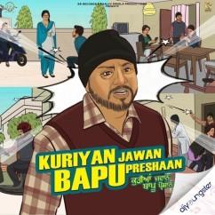 Kuriyan Jawan Bapu Preshaan song download by Arvee