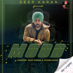 Mood ft Afsana Khan song download by Deep Karan