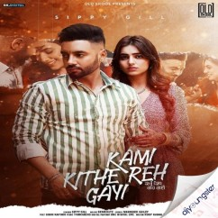 Kami Kithe Reh Gayi song download by Sippy Gill
