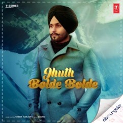 Jhuth Bolde Bolde song download by Singh Harjot