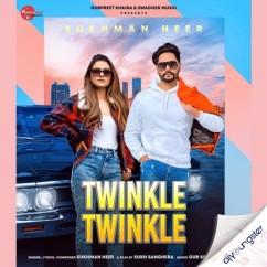 Twinkle Twinkle song download by Sukhman Heer