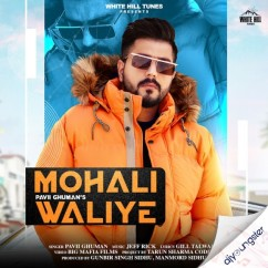 Mohali Waliye song download by Pavii Ghuman