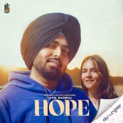 Hope song download by Tann Badwal