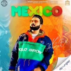 Mexico song download by Kulbir Jhinjer