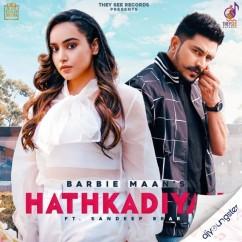 Hathkadiyan ft Sandeep Brar song download by Barbie Maan
