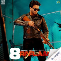 8 Raflaan (Extended Version) song download by Mankirt Aulakh