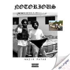 Notorious song download by Wazir Patar