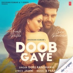 Doob Gaye song download by Guru Randhawa