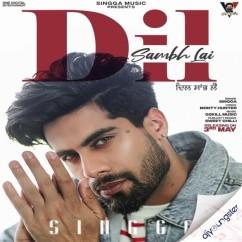 Dil Sambh Lai song download by Singga