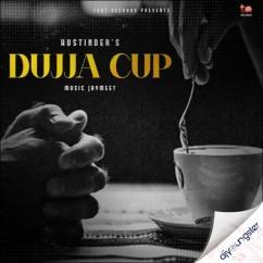 Dujja Cup song download by Hustinder
