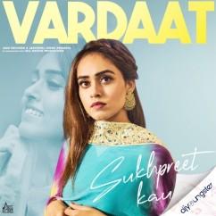 Vardaat song download by Sukhpreet Kaur