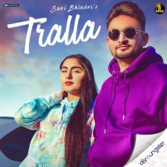 Tralla song download by Sabi Bhinder