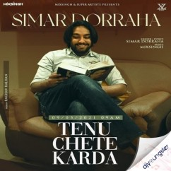 Tenu Chete Karda song download by Simar Doraha