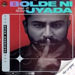Bolde Ni Zyada song download by Varinder Brar