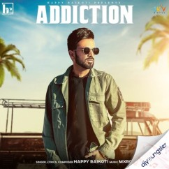 Addiction song download by Happy Raikoti