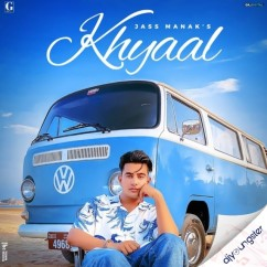 Khyaal song download by Jass Manak