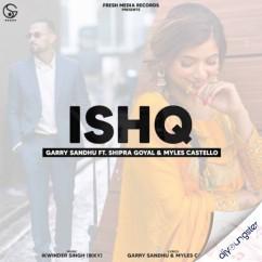 Ishq feat Shipra Goyal song download by Garry Sandhu