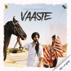 Vaaste song download by Karan Sandhawalia
