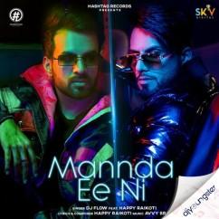 Mannda Ee Ni ft DJ Flow song download by Happy Raikoti