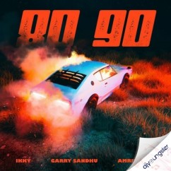 80 90 x Garry Sandhu song download by Amrit Maan