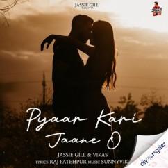 Pyaar Kari Jaane O song download by Jassie Gill