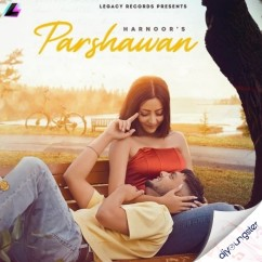 Parshawan song download by Harnoor