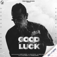 Good Luck song download by Garry Sandhu