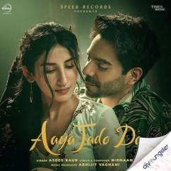 Aaya Jado Da song download by Asees Kaur