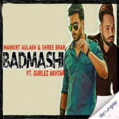 Badmashi x Gurlez Akhtar song download by Mankirt Aulakh