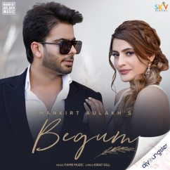 Begum song download by Mankirt Aulakh