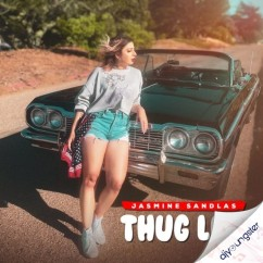 Thug Life song download by Jasmine Sandlas