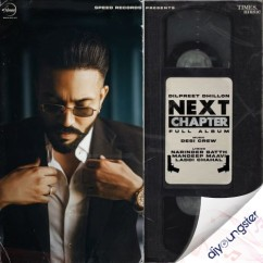 Next Chapter song download by Dilpreet Dhillon